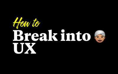 How to Break Into UX